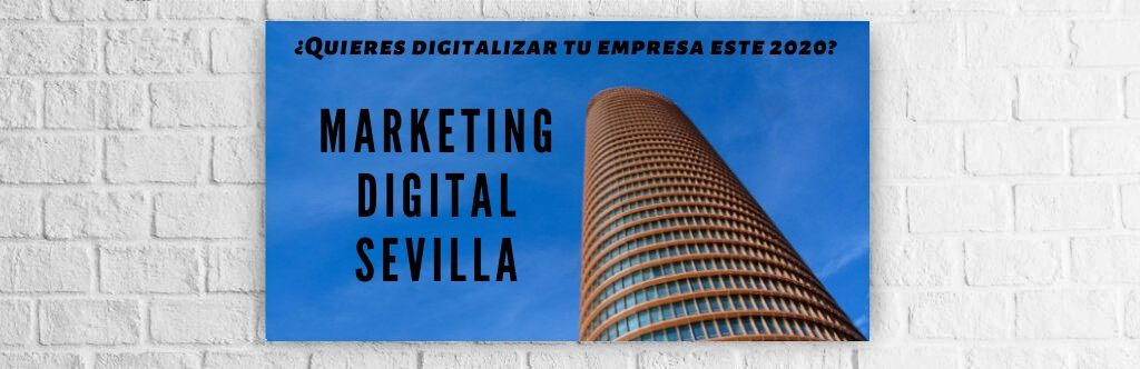 Agencia marketing digital sevilla