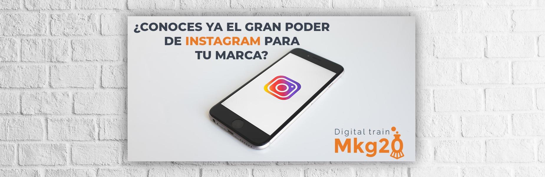 ¿Conoces ya el gran poder de Instagram para tu marca?