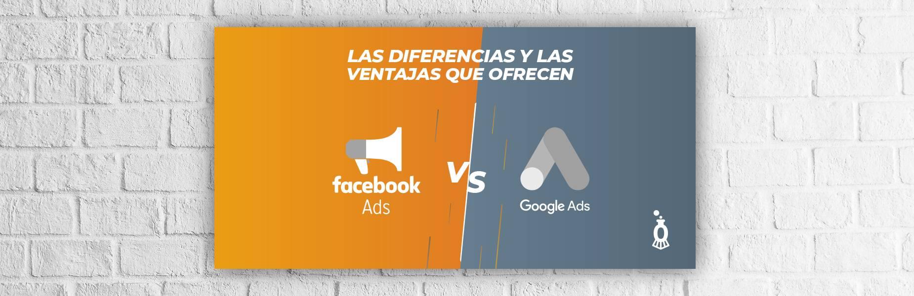 Las diferencias y las ventajas de Google Adwords y Facebook Ads